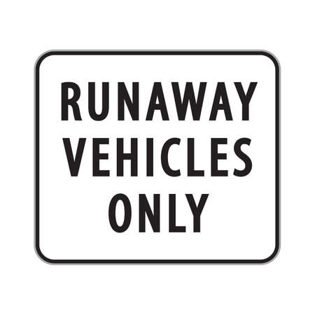 only: runaway vehicles only sign