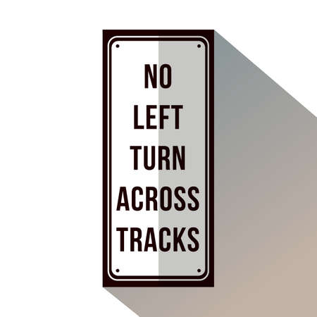 No left turn across tracks signage.