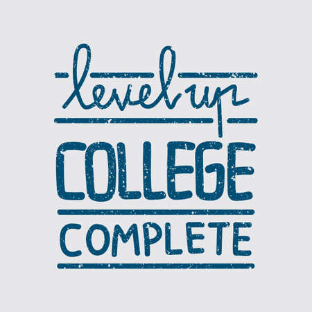 complete: level up college complete poster Illustration