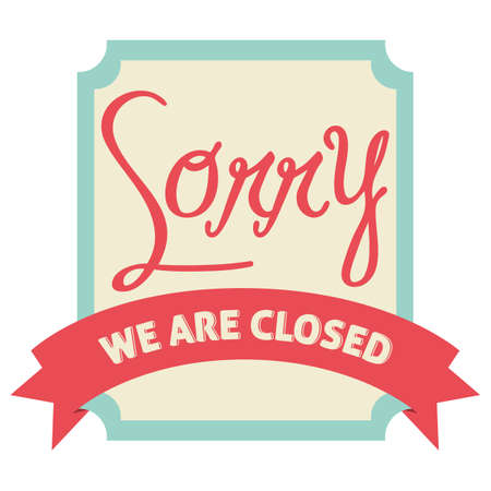 closed ribbon: sorry we are closed label