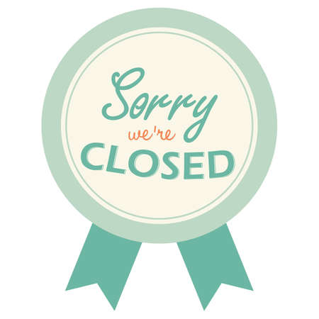 closed: sorry we are closed label