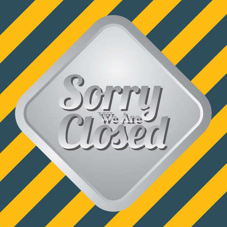 closed: sorry we are closed board Illustration