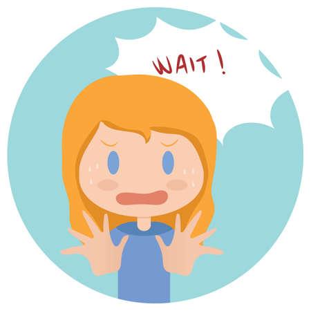 wait: girl asking to wait