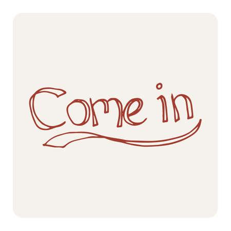 come in: come in Illustration