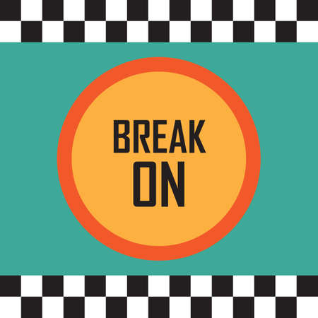 break: break on