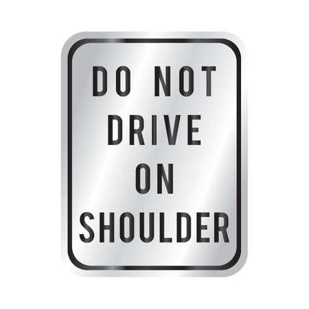 roadsigns: do not drive on shoulder