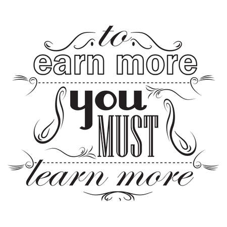 earn more: to earn more you mist learn more poster