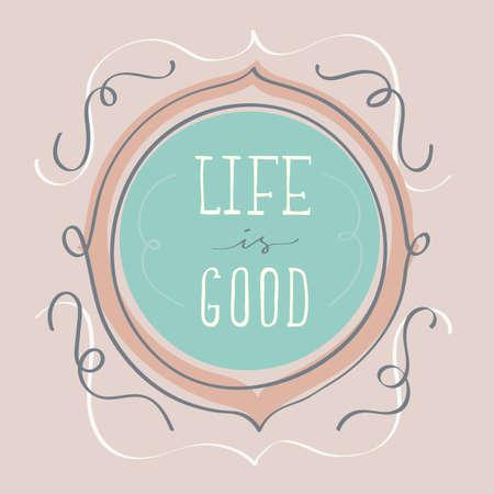 life is good: life is good label Illustration