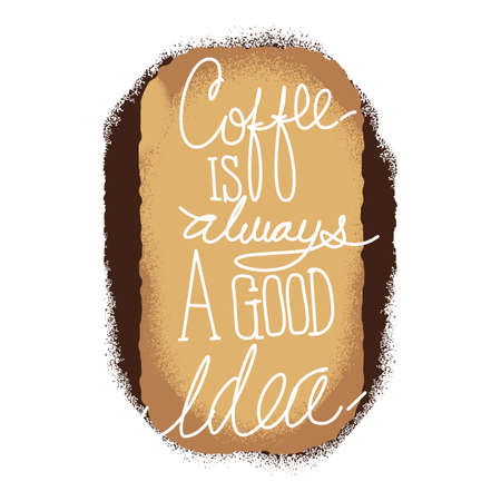 good idea: coffee is always good idea Illustration
