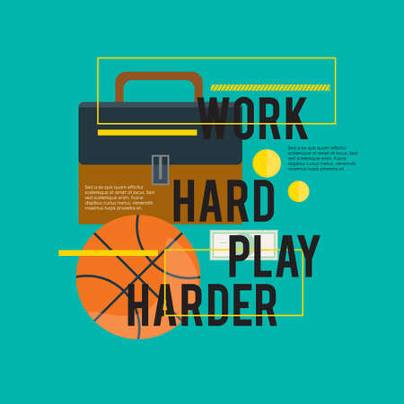 harder: work hard play harder quote