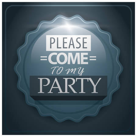 come on: come to my party label Illustration