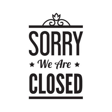 sorry we are closed text Illustration