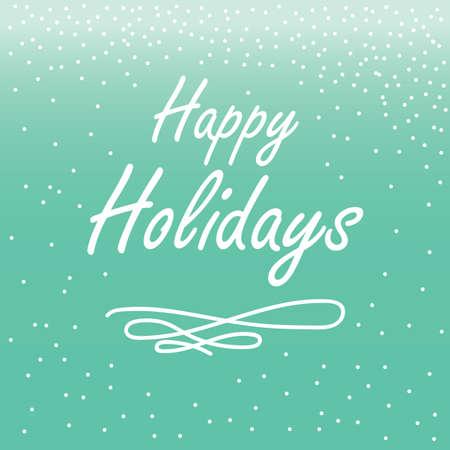 happy holidays: happy holidays greeting card