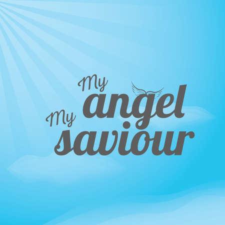 saviour: word my angel my saviour