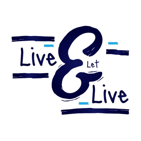 let: live and let live quote design