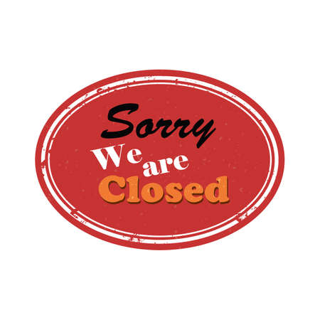 is closed: sorry we are closed
