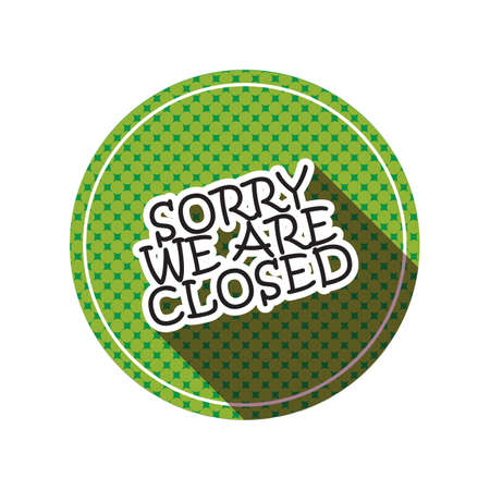 closed: sorry we are closed