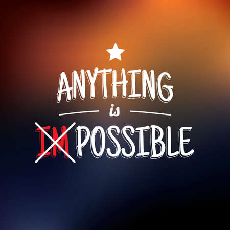 possible: anything is possible quote