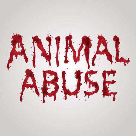 abuse: bloody animal abuse text