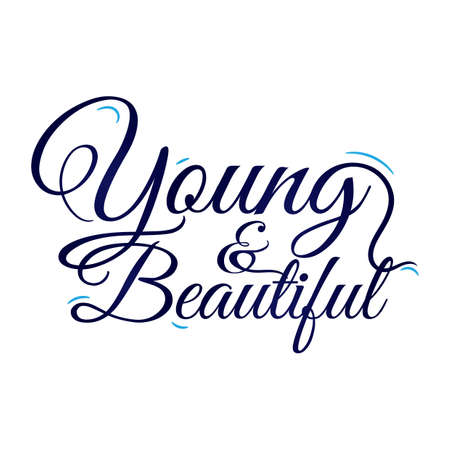 Young and beautiful quote design