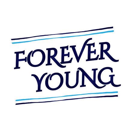 Forever young quote design Ilustração