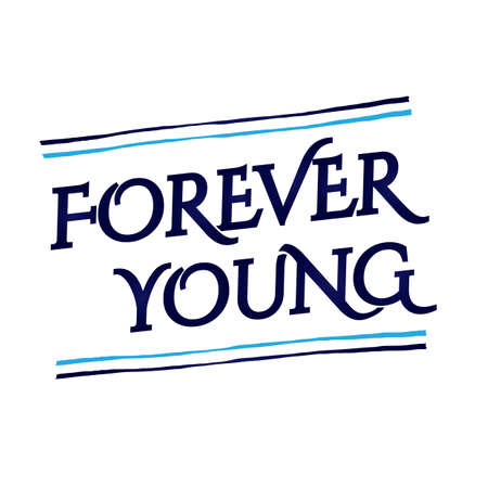 Forever young quote design Illustration