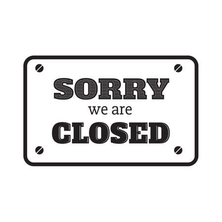 sorry we are closed label