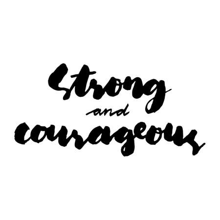 Strong and courageous text