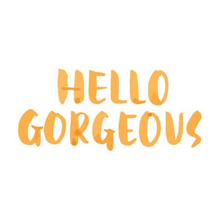 Hello gorgeous greeting Stock fotó - 77501289