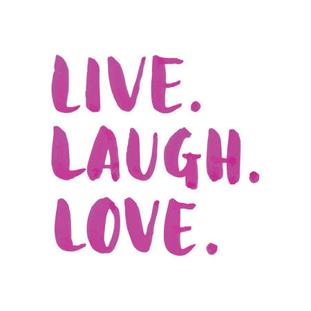 Live laugh love text