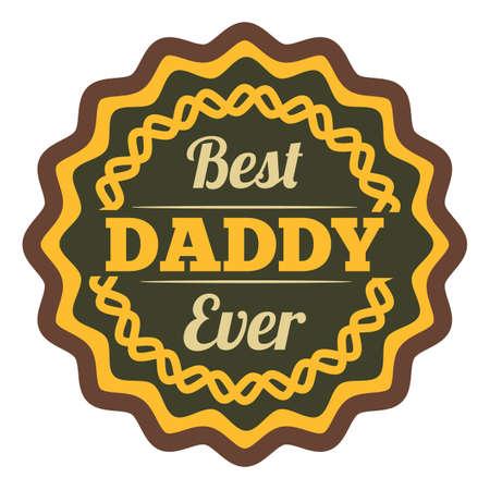 best daddy ever label Illustration