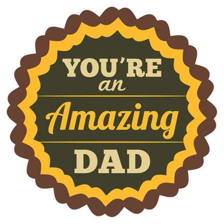 youre an amazing dad label