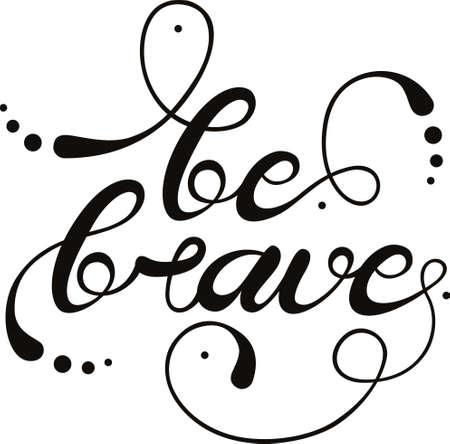 be brave typography Illusztráció