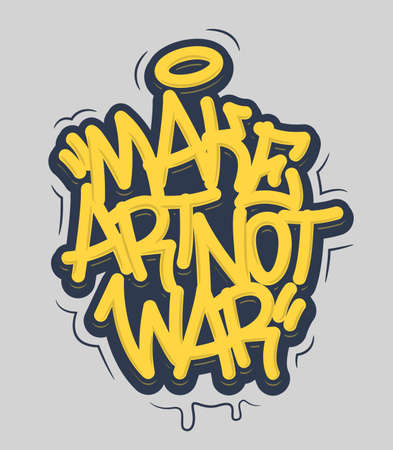 Make art not war tag graffiti style label lettering. Vector illustration.