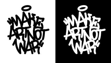 Make art not war. Graffiti tag in black over white, and white over black. Vector illustration Eps 10