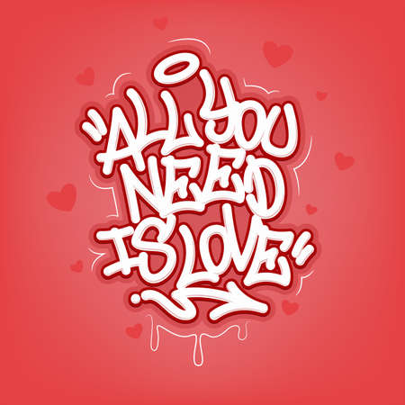 All You Need Is Love. Tag Graffiti Style Label Lettering. Vector Illustration. Vector illustration Eps 10 Vector Illustration