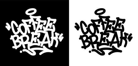 Coffee break. Graffiti tag in black over white, and white over black. Vector illustration Eps 10 Illustration