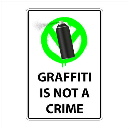 Sign graffiti is not a crime. Permission sign. Vector illustration