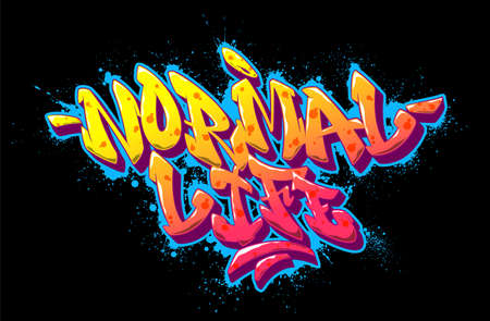Normal life font in old school graffiti style. Vector illustration.