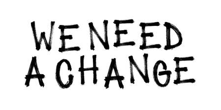 We need a change. Vector illustration for demonstration. Vettoriali