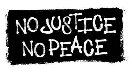 No justice no peace. Vector illustration for demonstration.