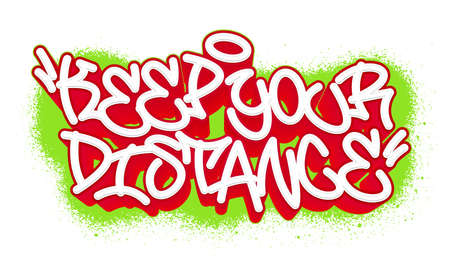 Keep your distance. Graffiti tag template for your design. Vector illustration.