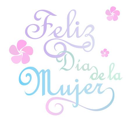 Feliz dia de la mujer는 스페인어로 행복한 여성의 날입니다. 일러스트