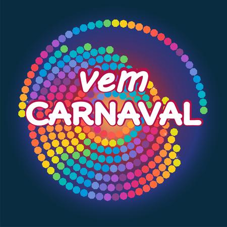 Vem Carnaval is Canival arrive en portugais. Vecteur de fond moderne. Illustration de graphisme confetti festive carnaval coloré.
