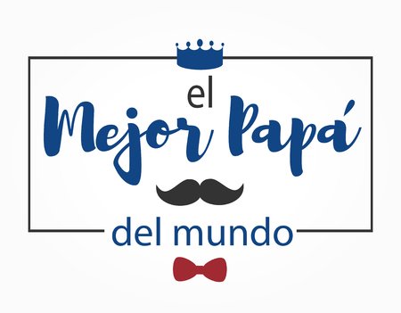 El mejor Papa del mundo. Best dad in the world. Lettering vector illustration.