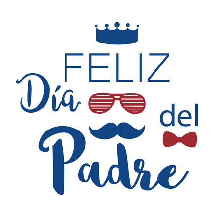 Feliz dia del Padre. Happy fathers day in Spanish. Vector illustration. Illustration