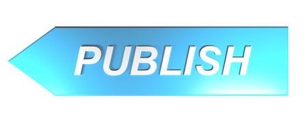 PUBLISH on blue arrow - 3D rendering