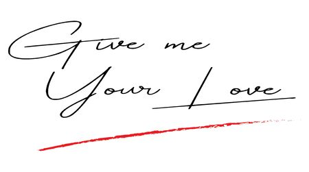 Give me Your Love handwrite on white background - Vector Illusztráció