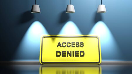 ACCESS DENIED yellow sign at blue wall - 3D rendering illustration