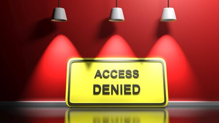 ACCESS DENIED yellow sign at red wall - 3D rendering illustration